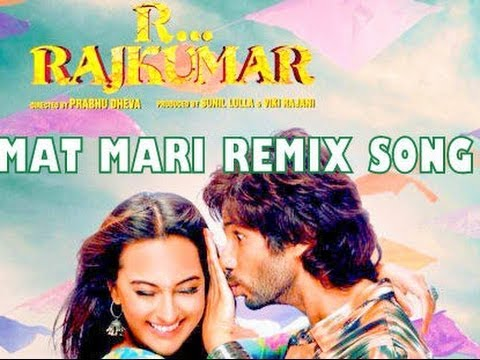 Mat Mari REMIX Song - R...Rajkumar [2013] Ft. Shahid Kapoor And Sonashi Sinha