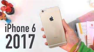 iPhone 6 in 2017 - Is It Still Worth it? iOS 10 Full Review