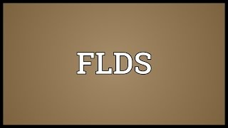 FLDS Meaning