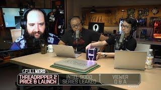 Threadripper 2 price & clocks, Intel 9000 series leaked, and more | The Full Nerd Ep. 62