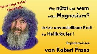 Was bringt Magnesium? Wofür sind Heilkräuter? - Robert Franz