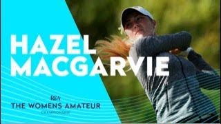 Hazel Macgarvie on the course | The 2021 Women's Amateur Championship