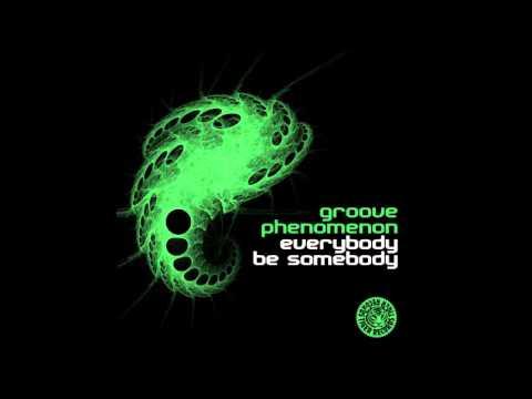 Groove Phenomenon   Everybody be Somebody Tradelove RMX)