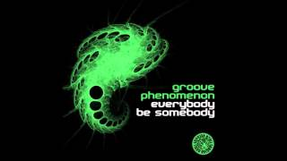 Groove Phenomenon   Everybody be Somebody Tradelove RMX)