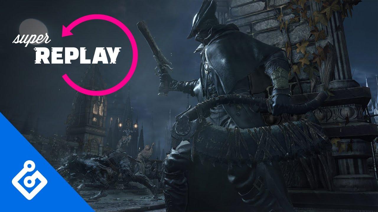 Bloodborne Finale – Super Replay