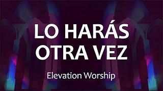 C0075 LO HARÁS OTRA VEZ - Elevation Worship (Letras)