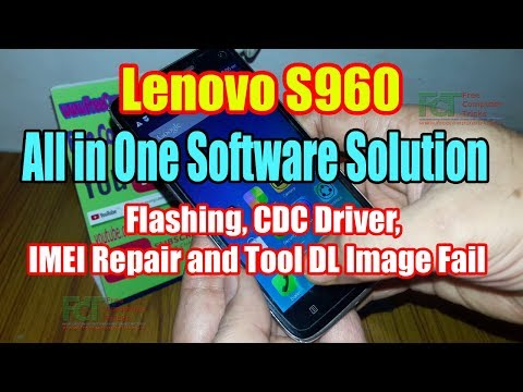 all-in-one-lenovo-s960-software-solution-:-flashing,-cdc-driver,-imei-repair-and-tool-dl-image-fail
