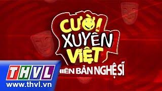 THVL | Cười xuyên Việt - Phiên bản nghệ sĩ - Tập 1