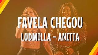 Ludmilla & Anitta - Favela Chegou Ao Vivo (Lyric Video) | CantoYo