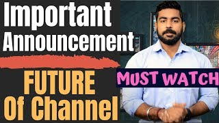 [Important!] Must Watch - Future of our Youtube Channel | Praveen Dilliwala