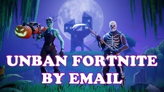 HOW TO UNBAN FORTNITE ACCOUNT BY EMAIL 2018