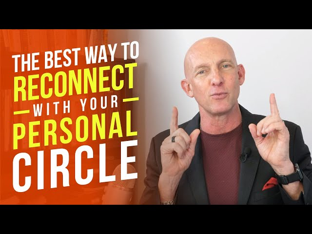 THE BEST WAY TO RECONNECT WITH YOUR PERSONAL CIRCLE - KEVIN WARD