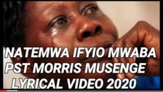 PST MORRIS MUSENGE New Song - NATEMWA IFYIO MWABA(Official Lyrical video)ZAMBIAN GOSPEL LATEST VIDEO