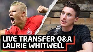 LIVE Transfer Talk Q&A  / Haaland? Sancho?   w/ Laurie Whitwell   Warm Down