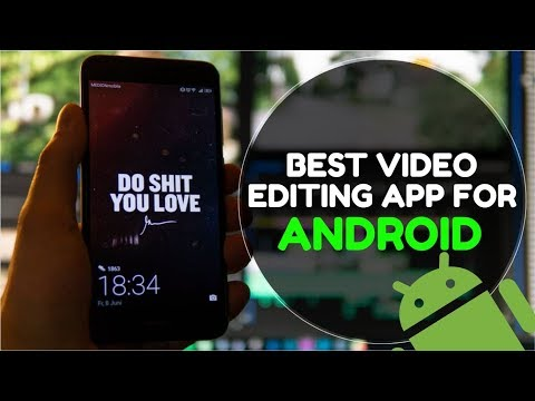 Best Video Editing APP For Android 2019 (Quality)