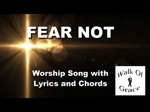 Fear Not - Worship Song with Lyrics and Chords