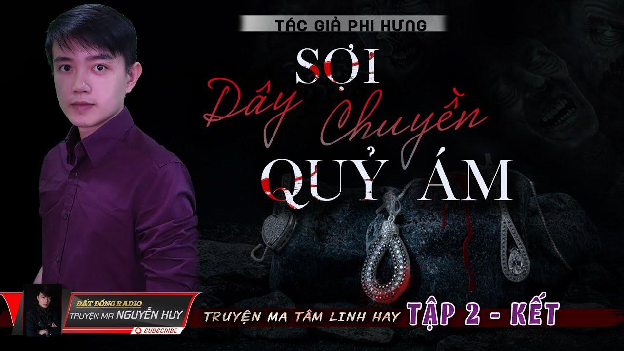 [Tập 2 Kết] Sợi Dây Chuyền Quỷ Ám | Truyện Ma Tâm Linh Dân Gian | Nguyễn Huy