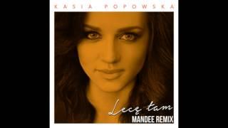 Kasia Popowska - Lecę Tam (Mandee Remix)