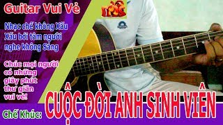 CUỘC ĐỜI ANH SINH VIÊN Guitar bolero NHẠC CHẾ BẤT HỦ