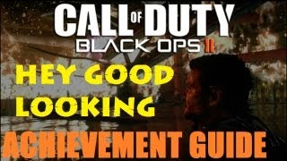 "Black Ops 2 ""Hey Good Looking"" Achievement / Trophy Guide"