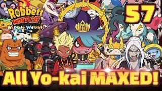 Yo-kai Watch Wibble Wobble #57: All Yo-kai MAXED! Robbett Watch