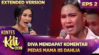 WADUHH! DIVA DAPAT KOMENTAR PEDAS DARI MAMA IIS DAHLIA - KONTES KDI (29/7) PART 5