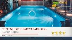 Suitenhotel Parco Paradiso - Lugano Hotels, Switzerland