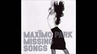 01 A19- Missing Songs - Maxïmo Park