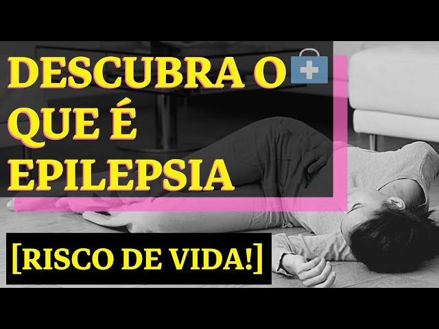 Epilepsia - O Que é Epilepsia