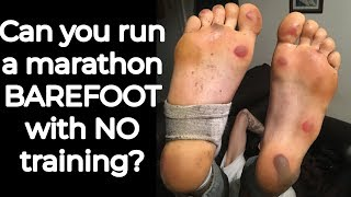 Can You Run A Marathon Barefoot With NO Training?
