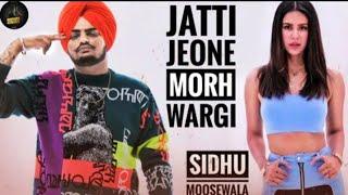 Jatti Jeone Morh Wargi ( Official Song ) Sidhu Moose Wala | Sonam Bajwa | The Kidd | Ardab Mutiyaran
