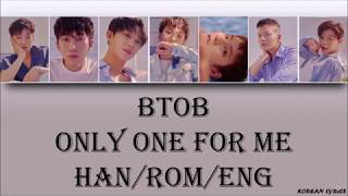 BTOB - Only One For Me (Han/Rom/Eng) Lyrics