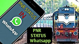 How To Check indian Railways IRCTC PNR status in WhatsApp