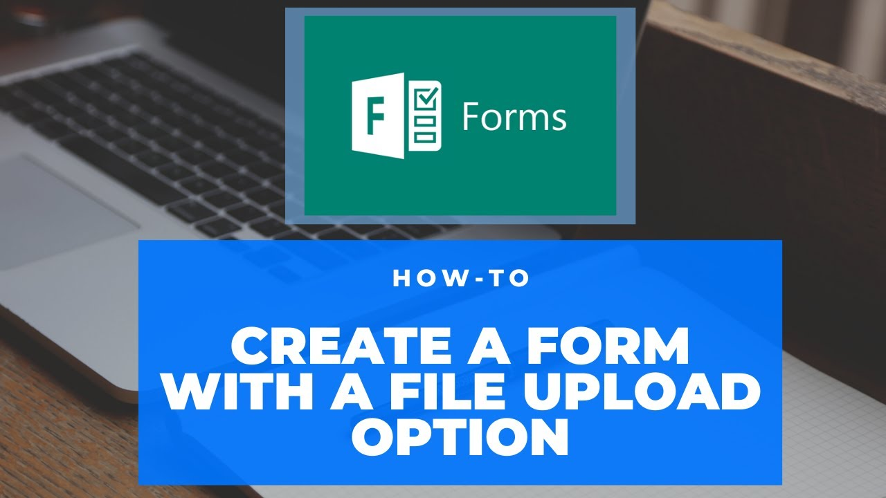 Microsoft Forms Upload A File Youtube