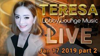 Teresa Sing Live - Lobby Lounge Music - Jan  17 2019 part 2