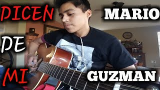 Dicen De Mi -t3r element(Mario Guzman)