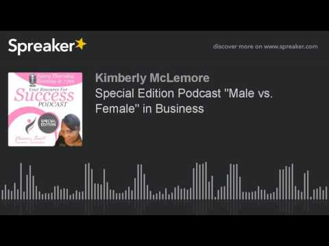 """Special Edition Podcast """"Male vs. Female"""" in Business"""