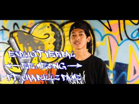 Explicit Verbal - Ee Meong Ft. Chabullz Famz