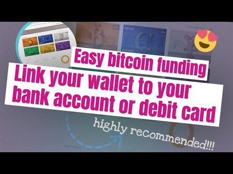 Easy Bitcoin Funding Link Your Wallet To Your Bank Account Or Debit Card