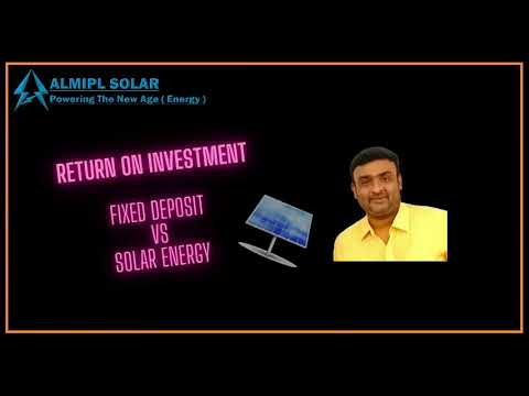 Best Return On Investment(ROI) Fixed Deposit VS Solar Energy.