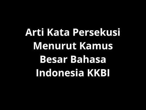 Arti Kata Persekusi Menurut Kamus Besar Bahasa Indonesia dan Wikipedia Mp3