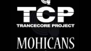 Trancecore Project - Mohicans (Pulsedriver Remix Edit)