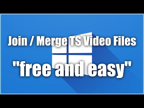 How To Join / Merge TS Video Files Together