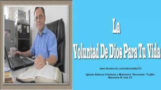 Alex Donnelly: La Voluntad De Dios Para Tu Vida - ACyM Larco