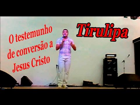 TIRULIPA (EVERSON) O TESTEMUNHO DE CONVERSÃO
