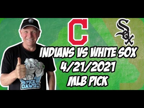 Cleveland Indians vs Chicago White Sox 4/21/21 MLB Pick and Prediction MLB Tips Betting Pick