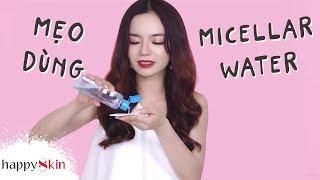 Dùng NƯỚC TẨY TRANG theo 6 cách này quá CHẤT & CHUẨN! 💦 | MICELLAR WATER HACKS | Happy Skin