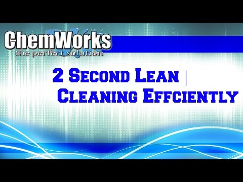 2 Second Lean | Cleaning Efficiently
