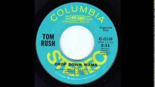 Tom Rush - Drop Down Mama
