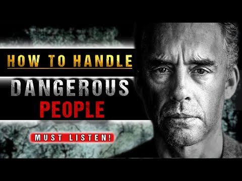 How To Deal With Dangerous People | Life Saving Advice from Jordan Peterson